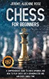 Chess for Beginners: A Comprehensive Guide to Chess
