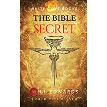 The Bible Secret (Truth You Missed Book 2)