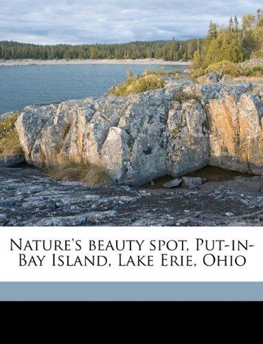 Nature's beauty spot, Put-in-Bay Island, Lake Erie, Ohio pdf