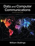 Data and Computer Communications (10th Edition) (William Stallings Books on Computer and Data Communications)