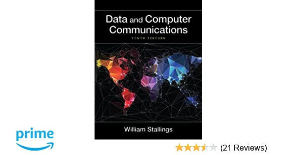 Data and Computer Communications (10th Edition) (William