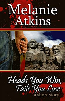 Heads You Win, Tails You Lose by [Atkins, Melanie]