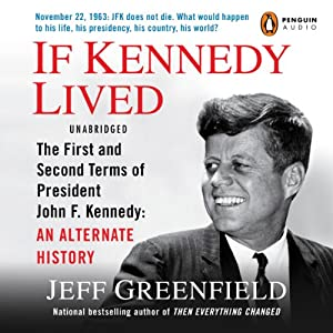 If Kennedy Lived Audiobook