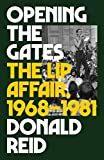 "Donald Reid, ""Opening the Gates: The Lip Affair, 1968-1981"" (Verso Books, 2018)"