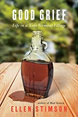 Good Grief: Life in a Tiny Vermont Village Paperback
