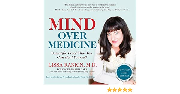 Mind Over Medicine: Scientific Proof That You Can Heal ...