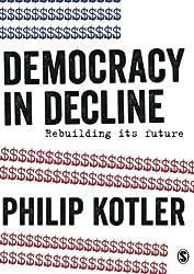Democracy in Decline: Rebuilding its Future