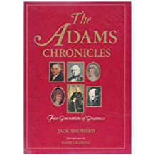 The Adams Chronicles: Four Generations of Greatness