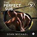 The Perfect Sub: Iron Eagle Gym, Book 2 Audiobook by Sean Michael Narrated by Jeff Gelder