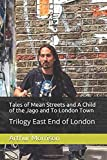Tales of Mean Streets and A Child of the Jago and To London Town: Trilogy East End of London