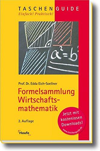 Formelsammlung Wirtschaftsmathematik (Haufe TaschenGuide)