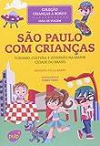 capa de São Paulo com Crianças. Turismo, Cultura e Diversão na Maior Cidade do Brasil - Coleção Crianças a Bordo