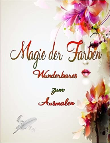 Magie der Farben: Wunderbares zum Ausmalen: Amazon.de: R.D.V. Heldt ...