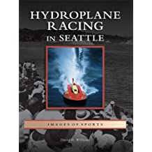 Hydroplane Racing in Seattle (Images of Sports)