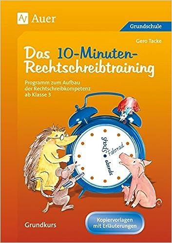 Das 10 Minuten Rechtschreibtraining Ein Programm Zum Aufbau
