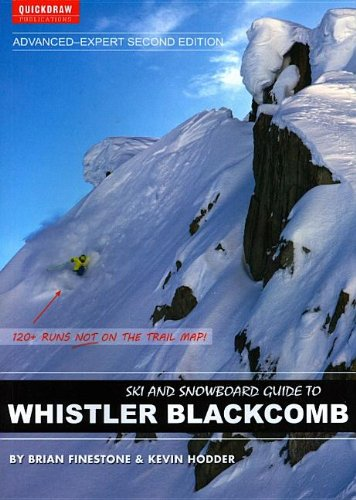 Ski and Snowboard Guide to Whistler Blackcomb: Advanced-Expert Edition