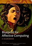 A Blueprint for Affective Computing: A sourcebook and manual (Affective Sciene)