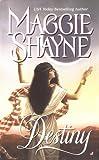 Destiny, Maggie Shayne, 0515130133