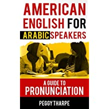 American English for Arabic Speakers: A Guide to Pronunciation
