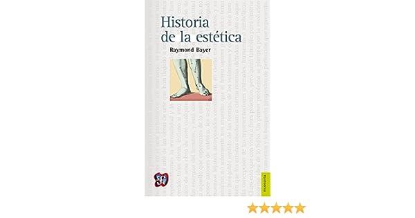 Historia de la estética eBook: Bayer, Raymond: Amazon.es: Tienda ...