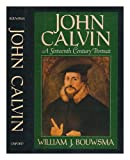 John Calvin, William J. Bouwsma, 0195043944