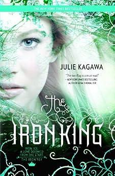 The Iron King by [Kagawa, Julie]