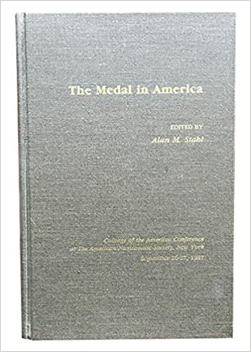 The Medal in America (Revised Edition) (Coinage of the Americas Conference (Coac))