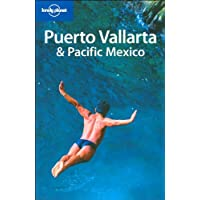 Lonely Planet Puerto Vallarta & Pacific Mexico 2nd Ed.: 2nd edition