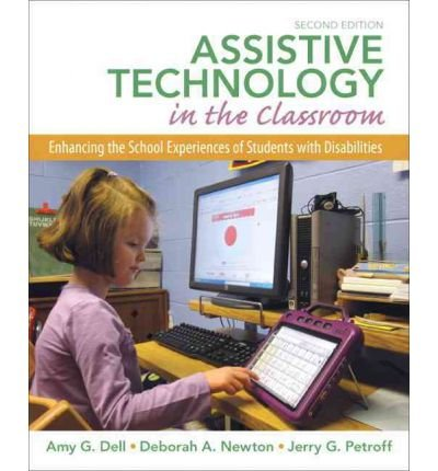 [(Assistive Technology in the Classroom: Enhancing the School Experiences of Students with Disabilities)] [Author: Amy G. Dell] published on (August, 2011)