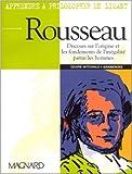 Apprendre à philosopher en lisant Rousseau de Durand-Colson ( 26 novembre 1998 )