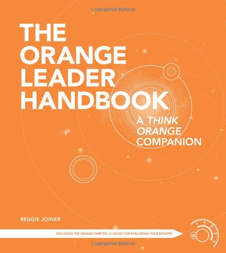The Orange Leader Handbook: A Think Orange Companion