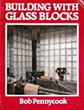 Building with Glass Blocks, Bob Pennycook, 0385251149