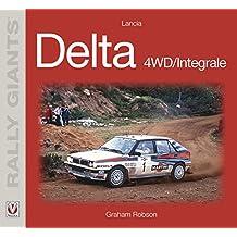 Lancia Delta 4WD/Integrale (Rally Giants Book 0)