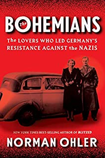 Book Cover: The Bohemians: The Lovers Who Led Germany's Resistance Against the Nazis
