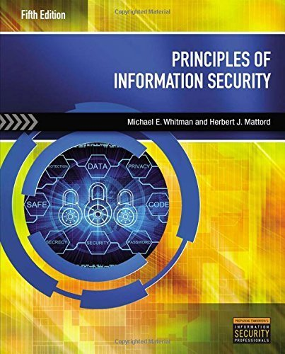 Principles of Information Security 5th edition by Whitman, Michael E., Mattord, Herbert J. (2014) Paperback