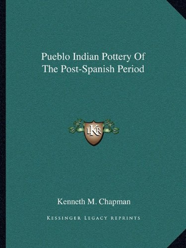 Pueblo Indian Pottery Of The Post-Spanish Period