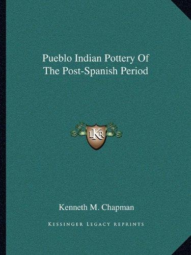 Pottery Pueblo Indian - Pueblo Indian Pottery Of The Post-Spanish Period