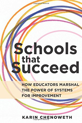 1682530272 - Schools That Succeed: How Educators Marshal the Power of Systems for Improvement