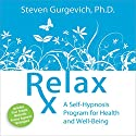 Relax Rx Speech by Steven Gurgevich Narrated by Steven Gurgevich
