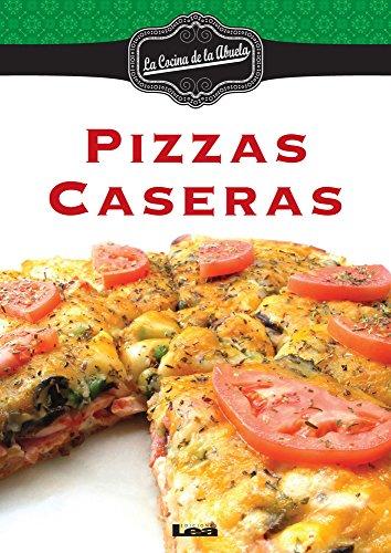 Pizzas Caseras (Spanish Edition)