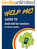 Help Me! Guide to Android for Seniors: Introduction to Android Phones and Tablets for Beginners (English Edition)