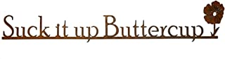 product image for Modern Artisans Suck it up Buttercup - Rust Metal Garden Wall Art Sign, American Made