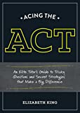 img - for Acing the ACT: An Elite Tutor's Guide to Tricky Questions and Secret Strategies that Make a Big Difference book / textbook / text book