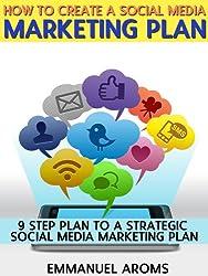 How to create a social media plan, 9 step plan to a strategic social media marketing plan