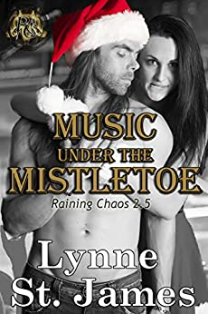 Music Under the Mistletoe: A Raining Chaos Christmas by [St. James, Lynne]