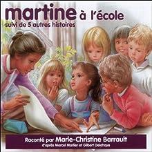 Martine à l'école, suivi de 5 autres histoires | Livre audio Auteur(s) : Marcel Marlier Narrateur(s) : Marie-Christine Barrault, Gilbert Delahaye