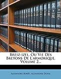 img - for Breiz-izel, Ou Vie Des Bretons De L'armorique, Volume 2... (French Edition) book / textbook / text book