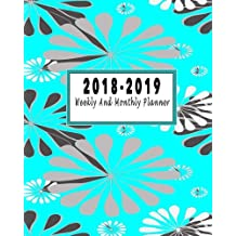 2018-2019 Weekly And Monthly Planner: July 2018 to December 2019 Academic Planner | 18 Month Planner | 2018-2019 Calendar Planner Daily Weekly Monthly | Academic Agenda Planner And Schedule Organizer Notebook | Cute Yet Pretty Cover | Time Management Notebook Writing Journal