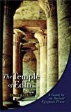 Edfu Temple: A Guide by an Ancient Egyptian Priest