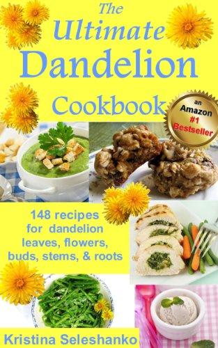 The Ultimate Dandelion Cookbook by [Seleshanko, Kristina]